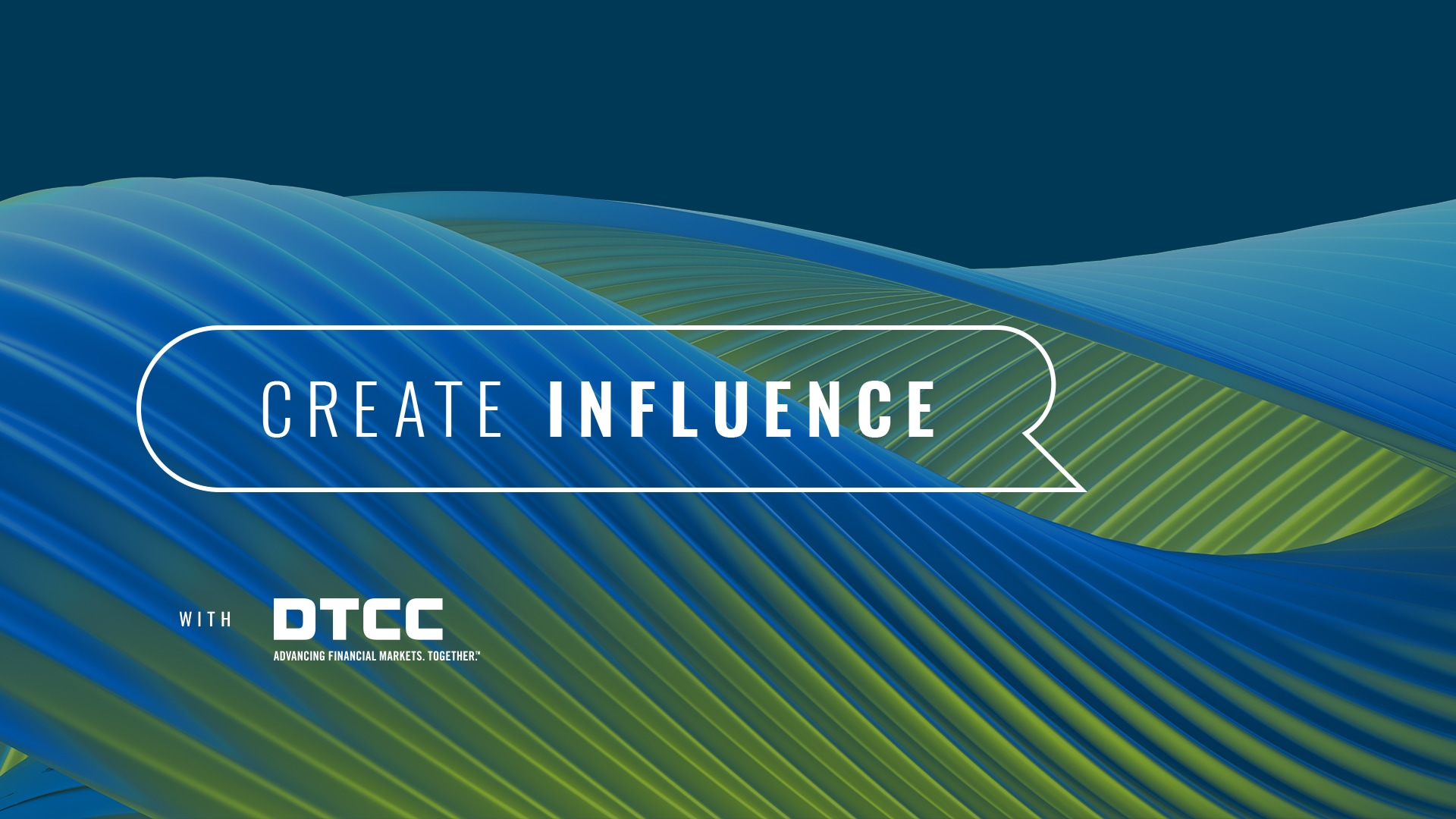 Create Influence with DTCC