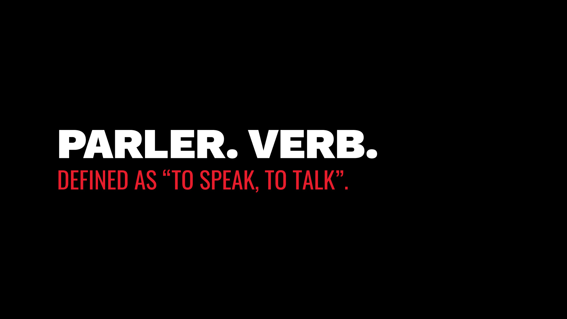 "Parler is a verb defined as ""to speak, to talk"""